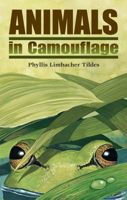 Animals in Camouflage By Tildes, Phyllis Limbacher